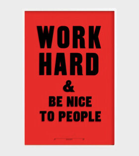 Anthony Burrill plakat Work hard and be nice to people - dr. Adams